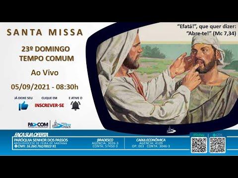 Missa 23º Domingo Tempo Comum - 05/09/2021 - 08h30min