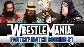 WrestleMania Fantasy Booking The Undertaker Vs Bray