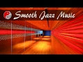 Smooth Jazz Chill Out Lounge 2017 Smooth Jazz Mix Easy Listening Jazz Chill Out Music