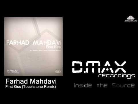 Farhad Mahdavi - First Kiss (Touchstone Remix)