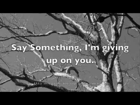 Say something, I'm giving up on you (Lyrics + VietSub)