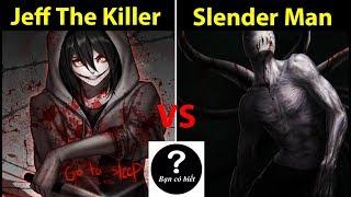 Jeff The Killer vs Slender Man, ai sẽ thắng #56 || Bạn Có Biết?