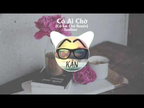 Có Ai Chờ ( Có Em Chờ Remix ) - Touliver [Official Audio]
