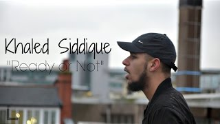 """Khāled Siddīq - """"Ready or Not"""" (Official Nasheed Video)"""