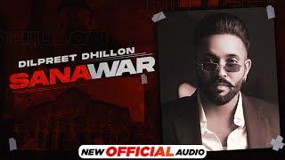 Sanawar – Dilpreet Dhillon – Gurlej Akhtar (Next Chapter) Punjabi Video Download New Video HD