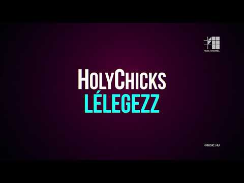 Klippremier: HolyChicks - Lélegezz