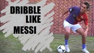 How To Dribble Like Messi TUTORIAL