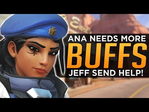 Overwatch: Ana NEEDS More BUFFS! - Jeff Send HELP!