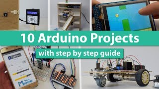10 Arduino Projects with DIY Step by Step Tutorials