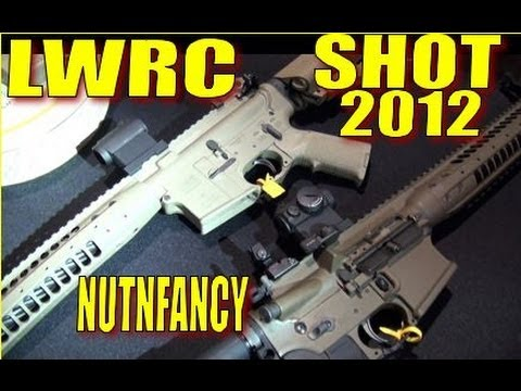 NUTNFANCY SHOT 2012: LWRC Lust