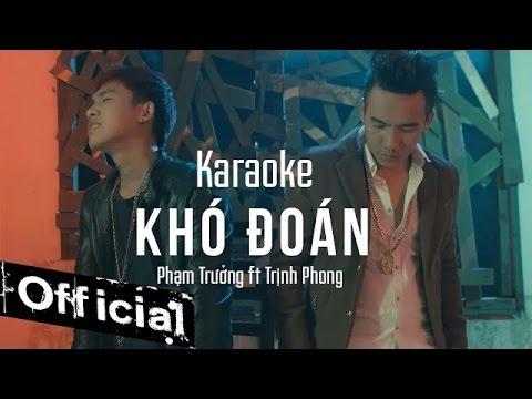[ Karaoke ] Khó Đoán - Phạm Trưởng ft Trịnh Phong