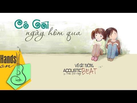 Cô gái ngày hôm qua » Vũ Cát Tường ✎ acoustic Beat by Trịnh Gia Hưng