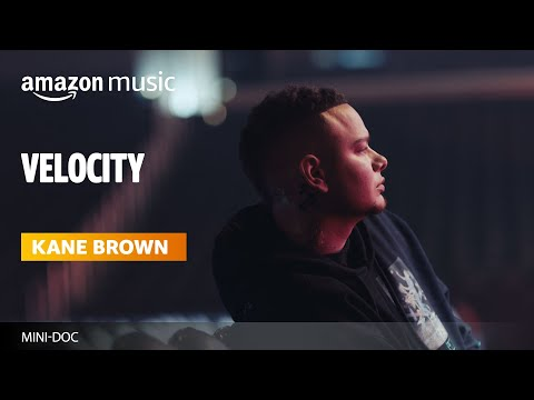 Kane Brown  Velocity  Amazon Music  Watch The Documentary Now