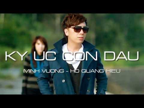 Ký Ức Còn Đâu - Minh Vương ft Hồ Quang Hiếu