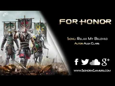 For Honor | Relax My Beloved - Alex Clare | Trailer music #Gamescom2016