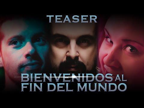 Bienvenidos al Fin del Mundo - Teaser cortometraje