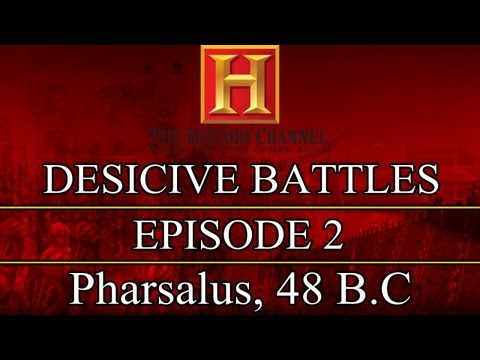 Decisive Battles - Episode 2 - Pharsalus, 48 B.C.