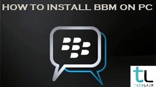 Bbm On Pc How To Install BBM On PC