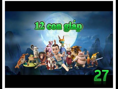 12 con giáp Tập 27