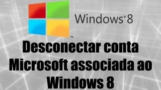 Windows 8 Desconectar Conta Microsoft Associada Ao
