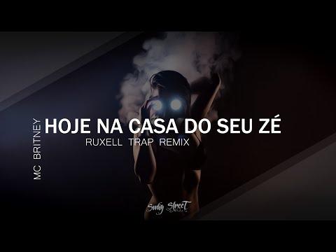 Mc Britney - Hoje na Casa do Seu Zé (Ruxell F4v3L4 Mix)