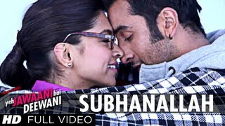 Subhanallah Full Video Song -Yeh Jawaani Hai Deewani