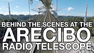 Behind the Scenes at the Arecibo Radio Telescope