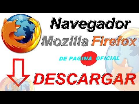 Descargar e instalar mozilla firefox 2017 ultima version