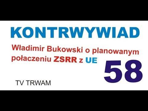 Władimir Bukowski o planowanym połączeniu ZSRR z UE.