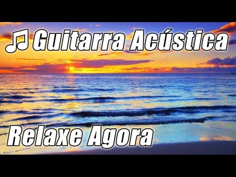 Violao Musica Relaxante fundo Instrumental Guitarra Classica para estudar relaxar de musicas estudo