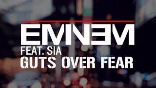 Eminem Ft. Sia Guts Over Fear (Clean + Lyrics)