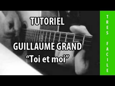 Guitar lesson - Guillaume Grand - Toi et moi - Cover