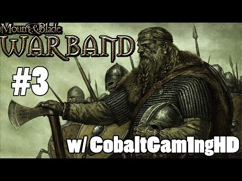 Mount and Blade: Warband | #3 | Herding Cattle, Lets Join a Tournament | W/ CobaltGam1ngHD