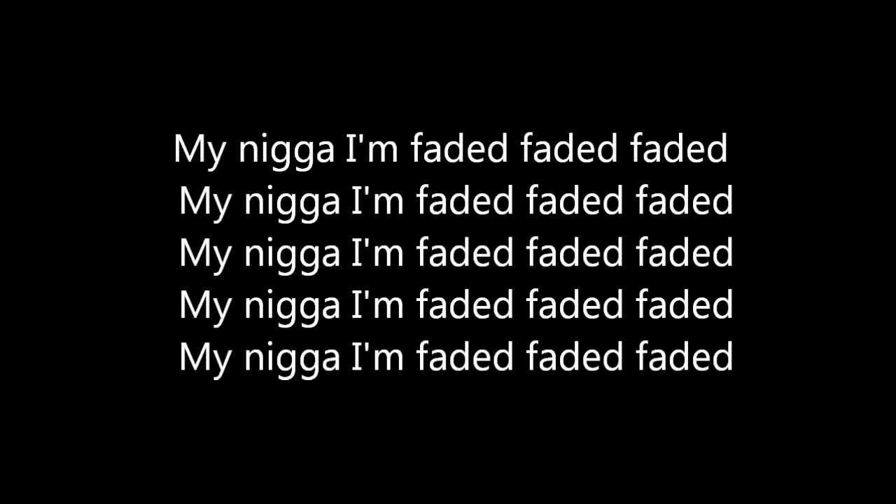 Tyga ft lil wayne faded lyrics