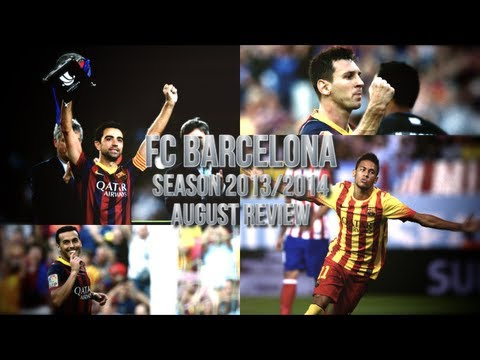FC Barcelona - August Review 2013/2014