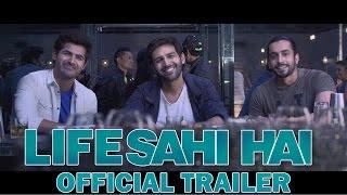 Life Sahi Haim, Life Sahi Hai Trailer, bollywood, suhail nayyar, tarun jain, siddhant chaturvedi, abhishek saha