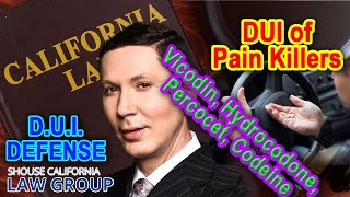 DUI Of Pain Killers (Vicodin, Hydrocodone, Percocet