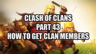 Clash Of Clans Part 43 How To Get Clan Members