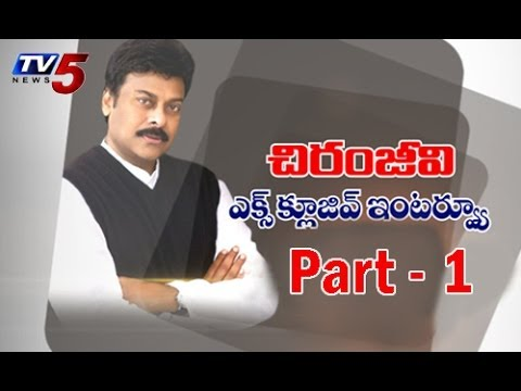 Chiranjeevi Political Journey - Exclusive Interview with Tv5|Part 1