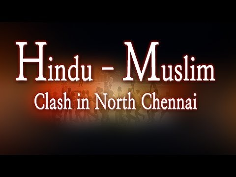 Hindu - Muslim Clash in North Chennai Red Pix 24x7