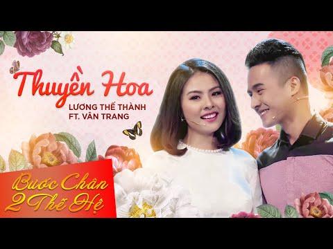Thuyền Hoa  - Lương Thế Thành ft Vân Trang [Official]