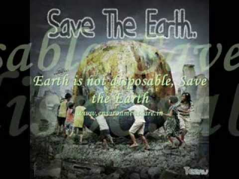 Earth needs YOU, Save the Earth - EnvironmentCare.in