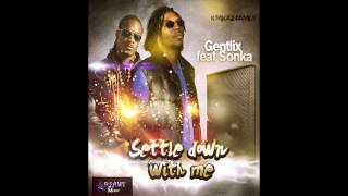 Gentlix ft. Sonka-Settle down with me (Under control riddim)