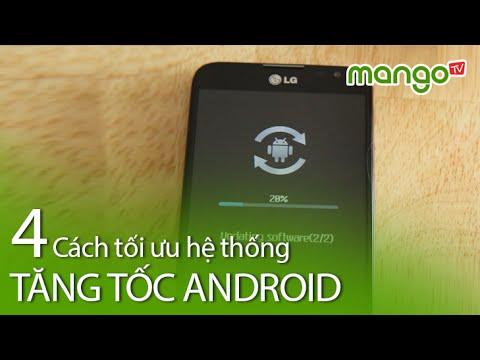 4 Cách đơn giản làm Android ì ạch chạy nhanh hơn - MangoTV