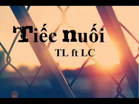tiếc nuối TL ft LC