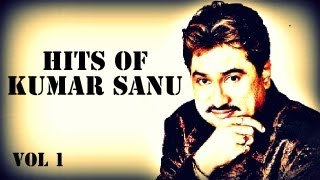 Kumar Sanu Top Hits - Vol 1 Audio JukeBox