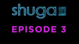 Shuga: Love, Sex, Money - Episode 3 [MTV]