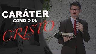 29/07/18 - Caráter Como de Cristo - Pr. Henrique Gato