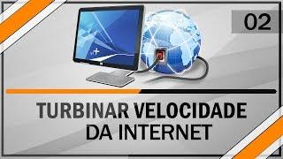 Como Turbinar A Velocidade De Sua Internet 100%