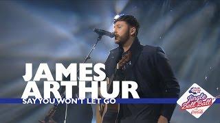 James Arthur - 'Say You Won't Let Go' (Live At Capital's Jingle Bell Ball 2016)